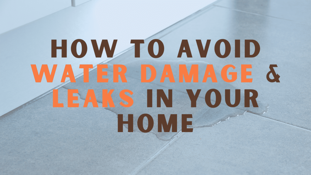 How To Avoid Water Damage & Leaks in Your Home