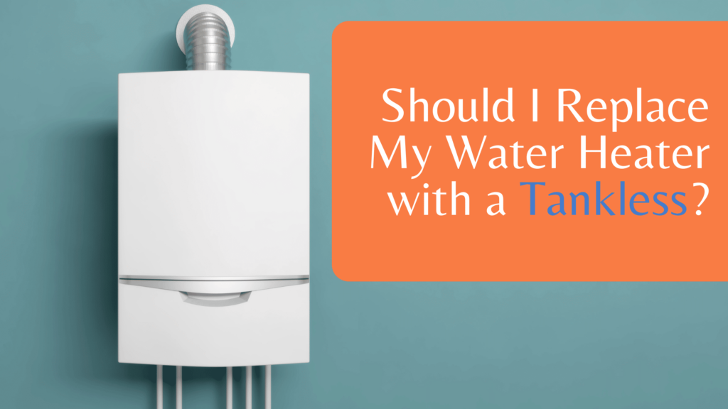 Should I Replace My Water Heater with a Tankless?