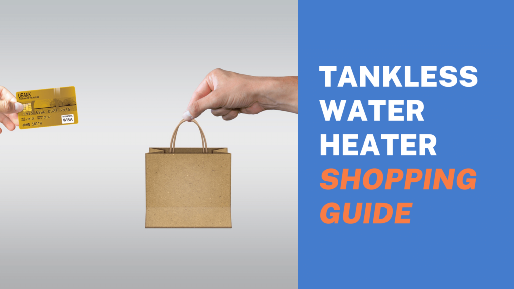 Tankless Water Heater Shopping Guide