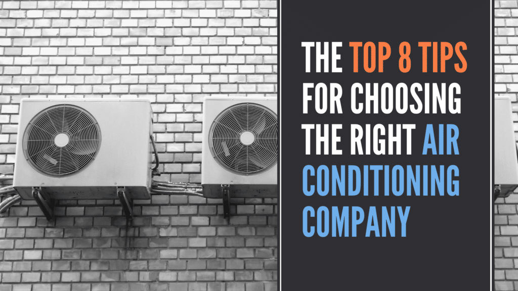 The Top 8 Tips for Choosing the Right Air Conditioning Company